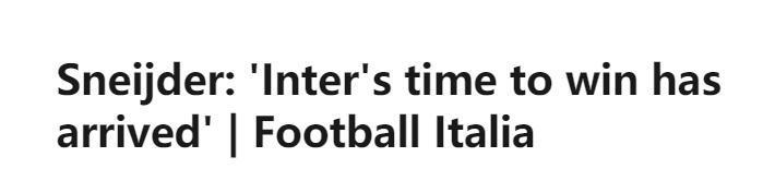 斯内德:国米能拿下意大利杯冠军,意甲今年没戏了