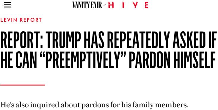 △《名利场》杂志文章说,特朗普频繁询问是否可以自我赦免。