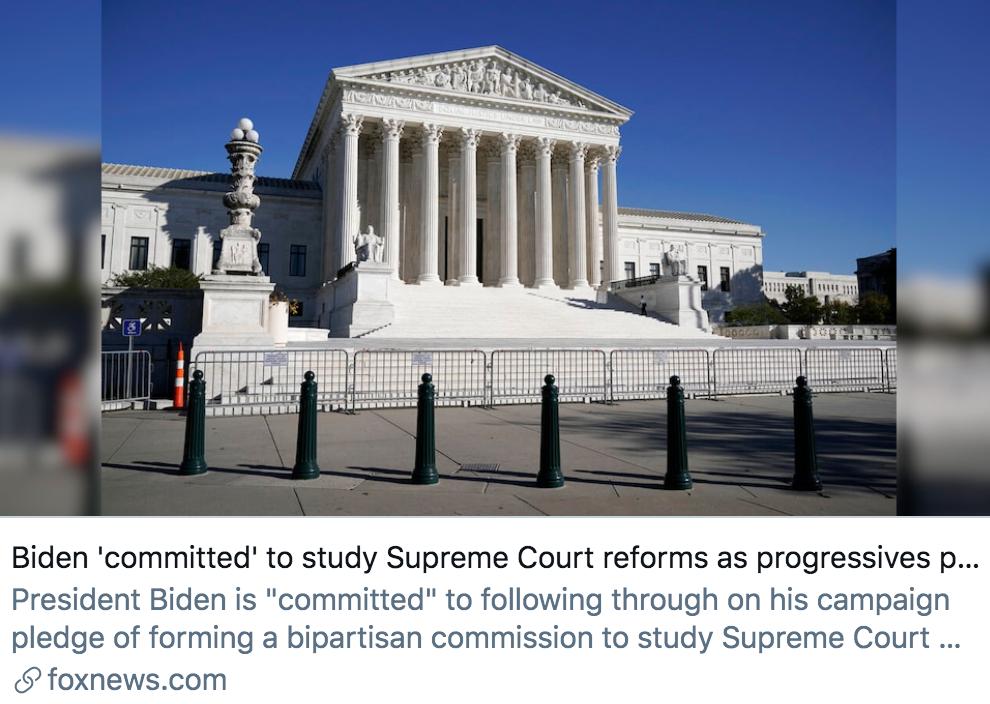 """拜登""""承诺""""将研究最高法院改革。/ 福克斯新闻报道截图"""