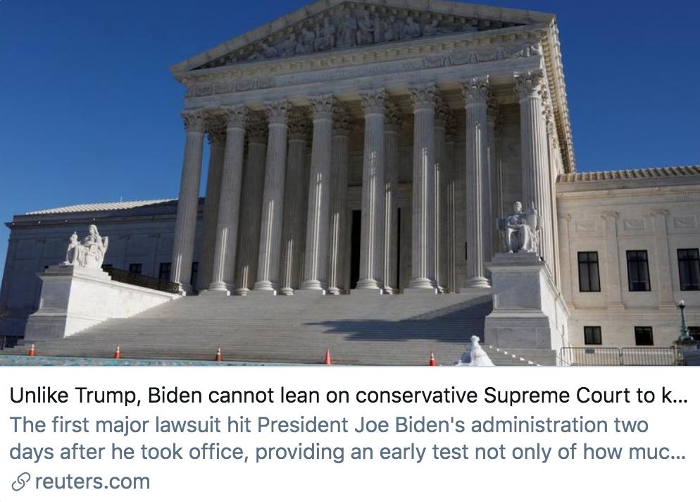 与特朗普不同,拜登无法依靠保守的最高法院来维持议程。/ 路透社报道截图