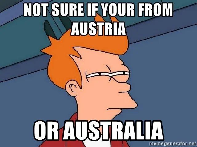 △由于国家名字看上去很像,奥地利总被误会成澳大利亚 / memegenerator