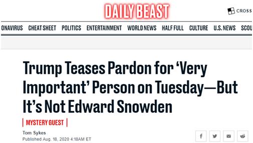"""《野兽日报》:特朗普周二将赦免""""非常重要""""的人--但不是爱德华·斯诺登"""