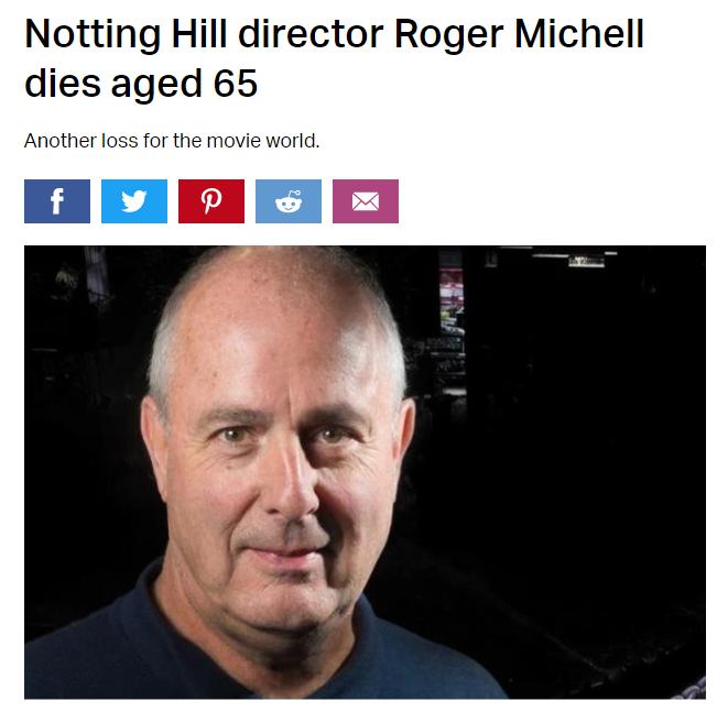 《诺丁山》导演罗杰·米歇尔去世 终年65岁